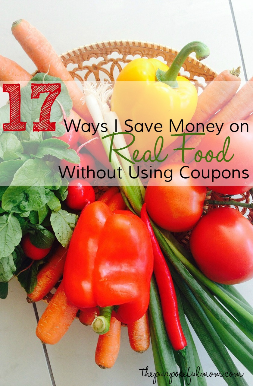 17 ways I save money on real food without coupons