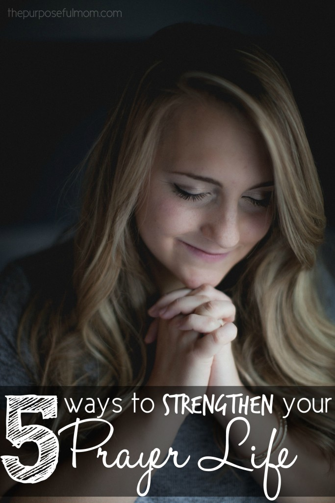 5 ways to strengthen your prayer life - practical and simple reminders that will help you to remember to pray throughout the day and inspiration for Scripture you can pray over your home!