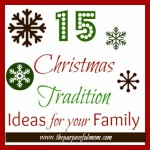 15 Christmas Tradition Ideas to Start with Your Kids