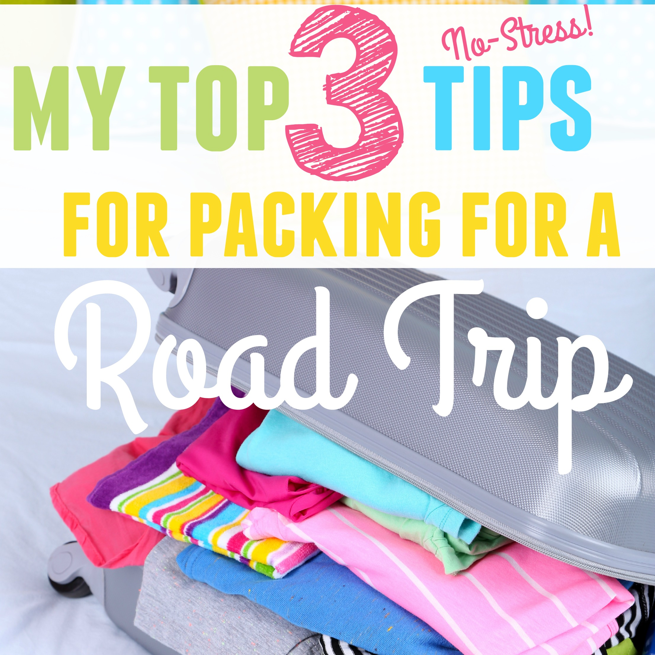 My top three tips for packing for a road trip successfully!