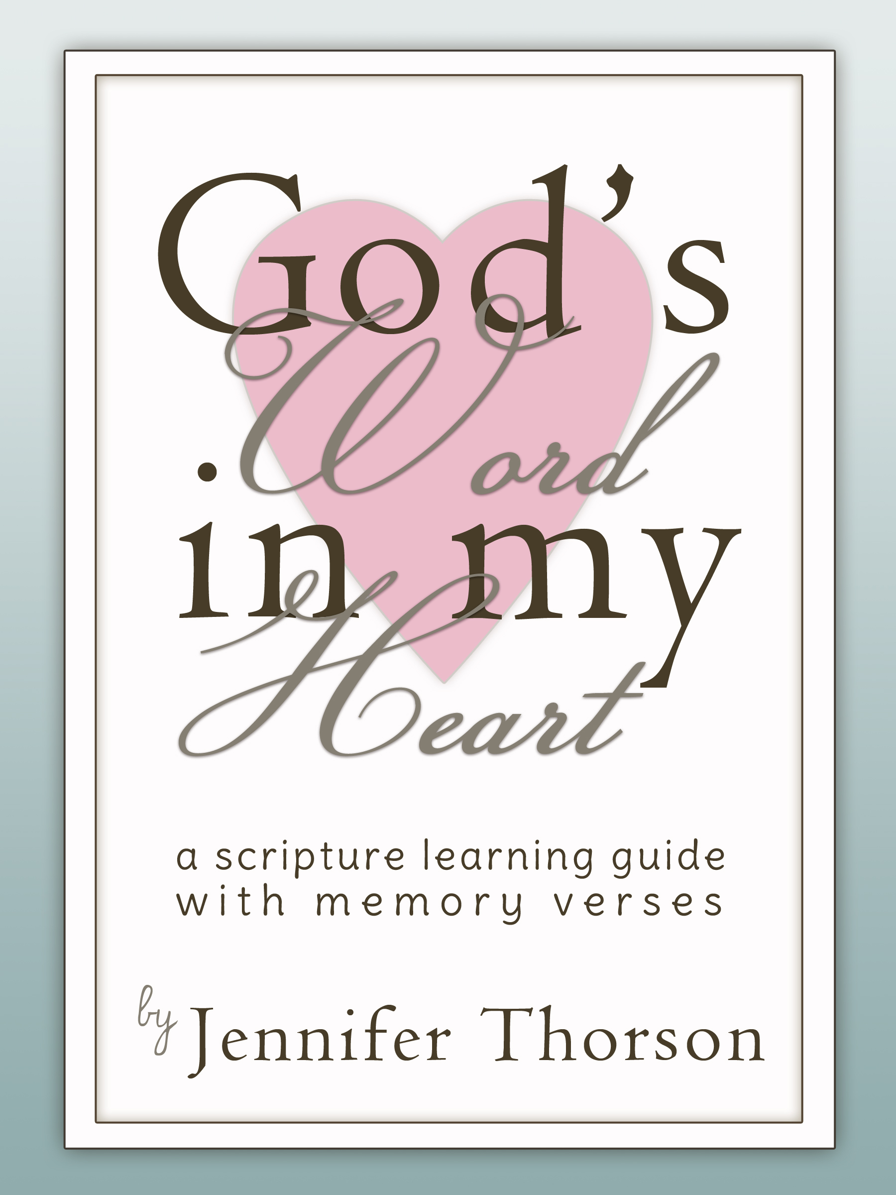 God's Word in My Heart - A Scripture Learning Guide with Memory Verses