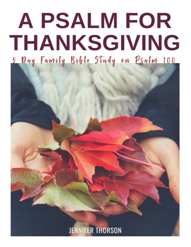 psalm for thanksgiving family Bible study
