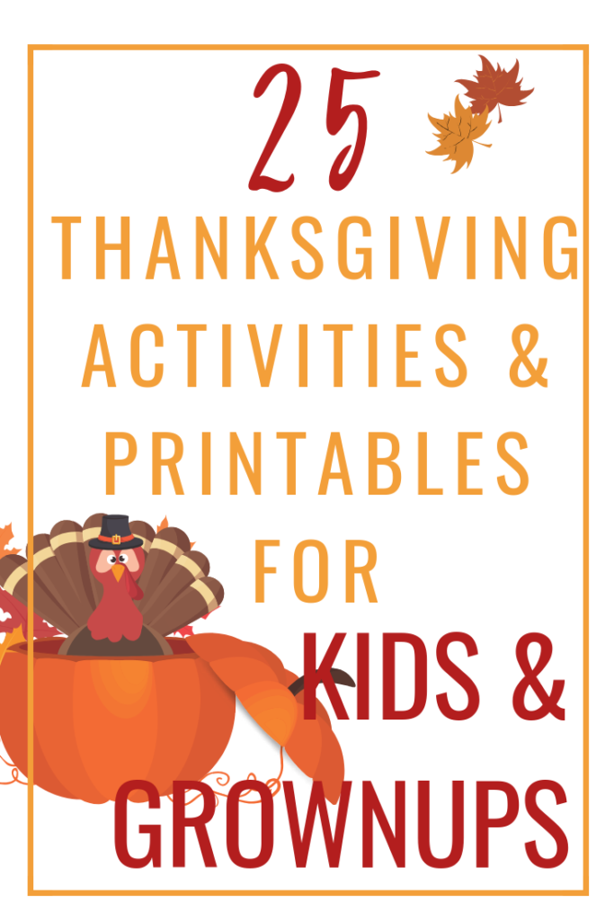 25 Thanksgiving Activities and Printables for Kids and Adults