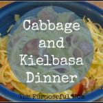 Cabbage and Kielbasa Dinner: Comfort Food for Cold Days!
