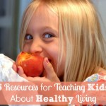 5 Resources for Teaching Kids About Healthy Living