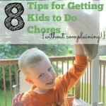 8 Tips for Getting Kids to Do Chores {Without Complaining}