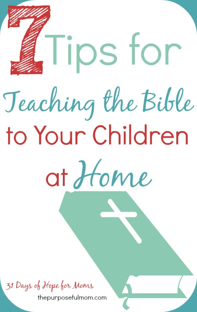 7 tips for teaching the bible to your children at home, even when you aren't sure where to start!