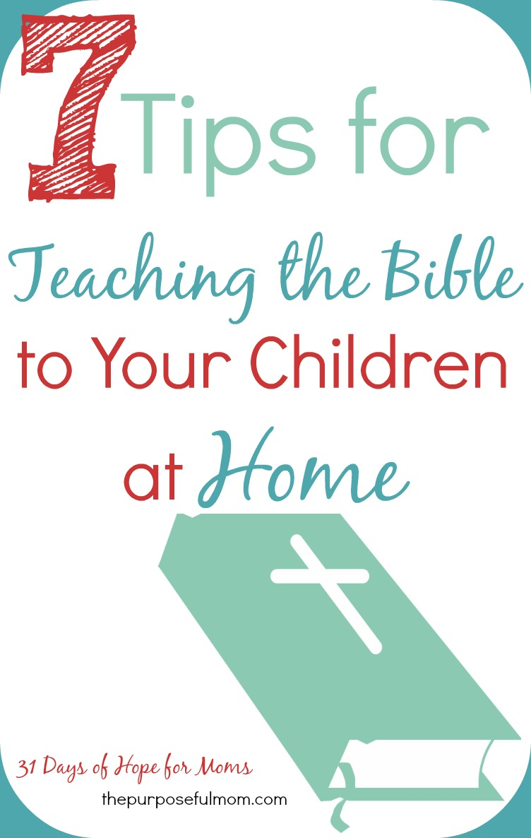 7 Tips for Teaching the Bible to Your Children at Home