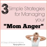 Hope for the Mom Who Struggles with Anger
