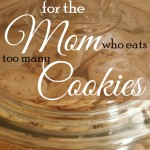 Hope for the Mom Who Eats Too Many Cookies {Managing Emotional Eating}