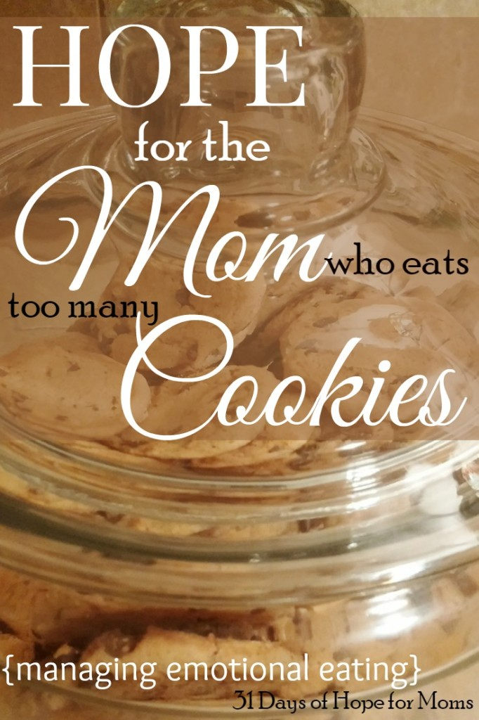 Hope for the mom who eats too many cookies - managing emotional eating