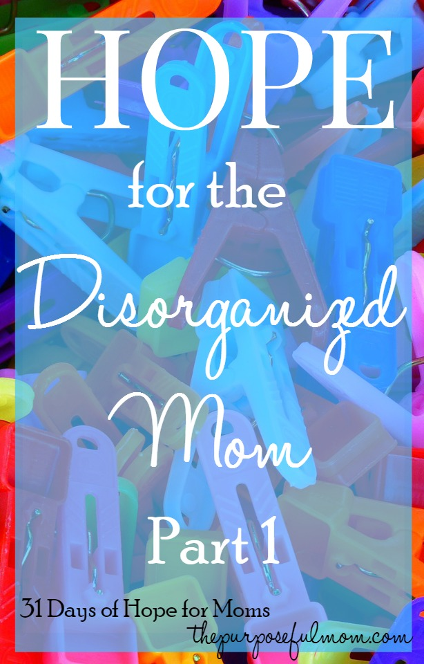Hope and help for the disorganized mom - three things that are sabotaging your organization efforts and simple encouragement on how to get organized for good!