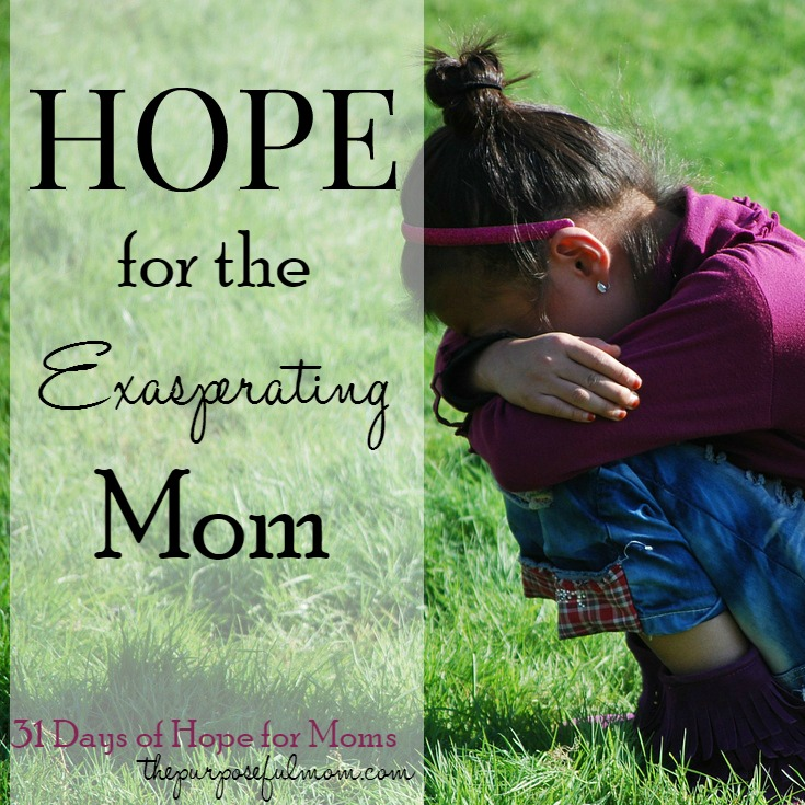 Hope for the exasperating mom - when you're the one who exasperates your children, there is forgiveness and the grace to improve!