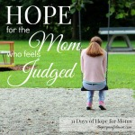 Hope for the Mom Who Feels Judged