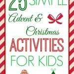 25 Simple Advent and Christmas Activity Ideas for Kids