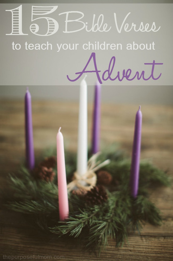 15 Bible Verses to Teach Your Children About Advent - The Purposeful Mom