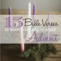 15 Bible Verses to Teach Your Kids About Advent