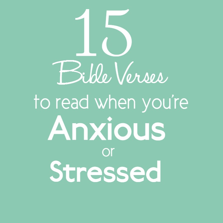 15 Bible verses to read when you're anxious or stressed: God's comfort in times of trial that He gives through the Scriptures is what gets me through!