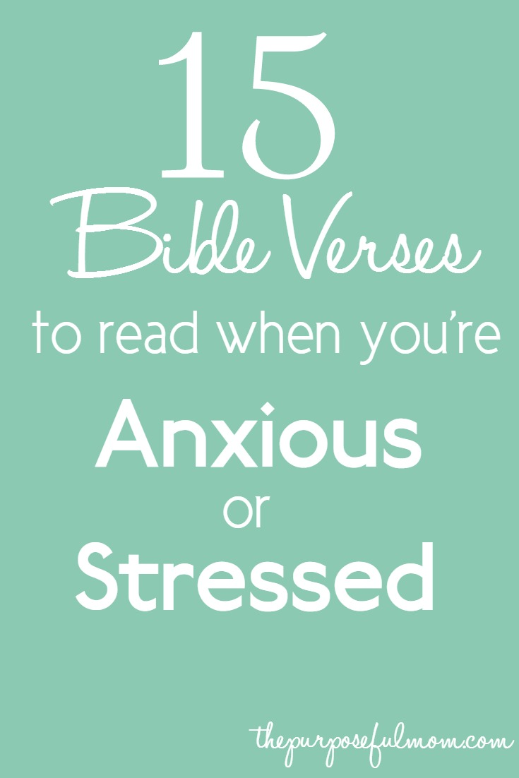 Bible Quotes About Mothers 15 Bible Verses To Read When You're Anxious Or Stressed  The
