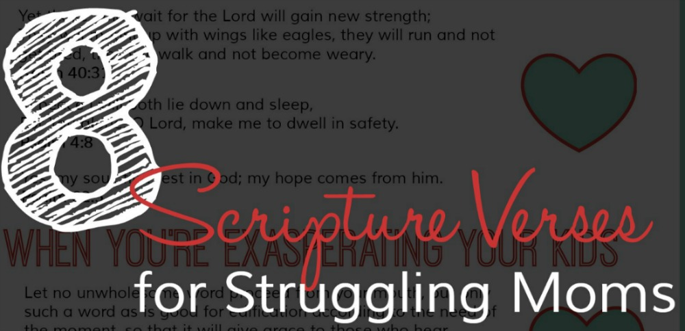 8 Scripture Verses for Struggling Moms