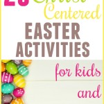 20 Christ-Centered Easter Activities for Kids and Families