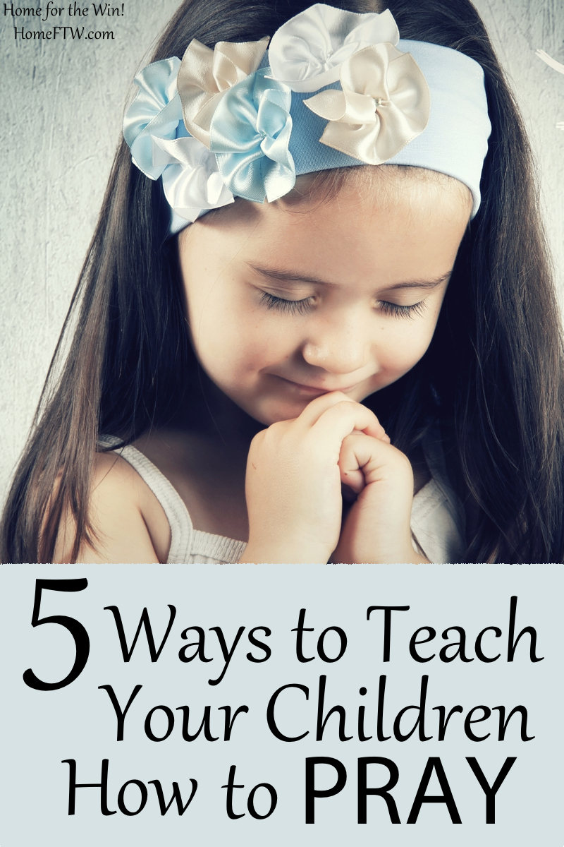 Teach Your Four Year Old To Read: 5 Ways To Teach Your Children How To Pray
