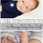 Do you ever wish you could start over with motherhood? Go back to the beginning and cherish the things that have gone by or do things differently? One mom looks back on the past nine years and shares why she wishes she could go back to having only one child.
