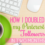 How I Doubled My Pinterest Followers