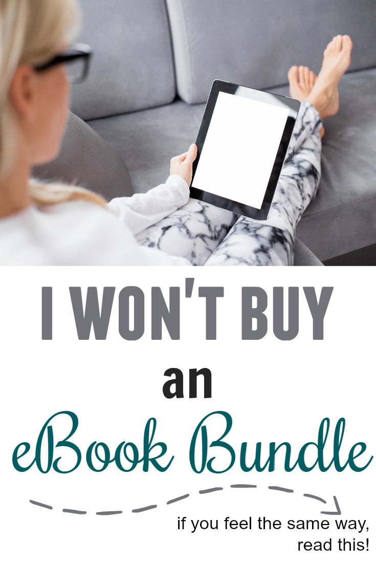 I won't buy an ebook bundle...unless something really drastic changes my mind. If you feel this way too, read this post!