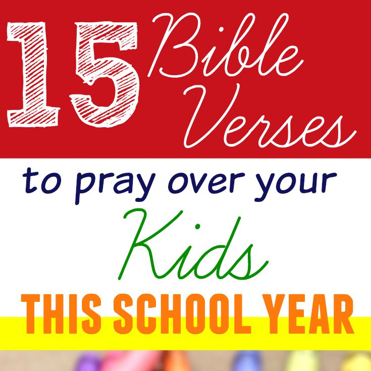 60 Bible Verses To Pray Over Your Kids This School Year The Stunning Bible Quotes About Children