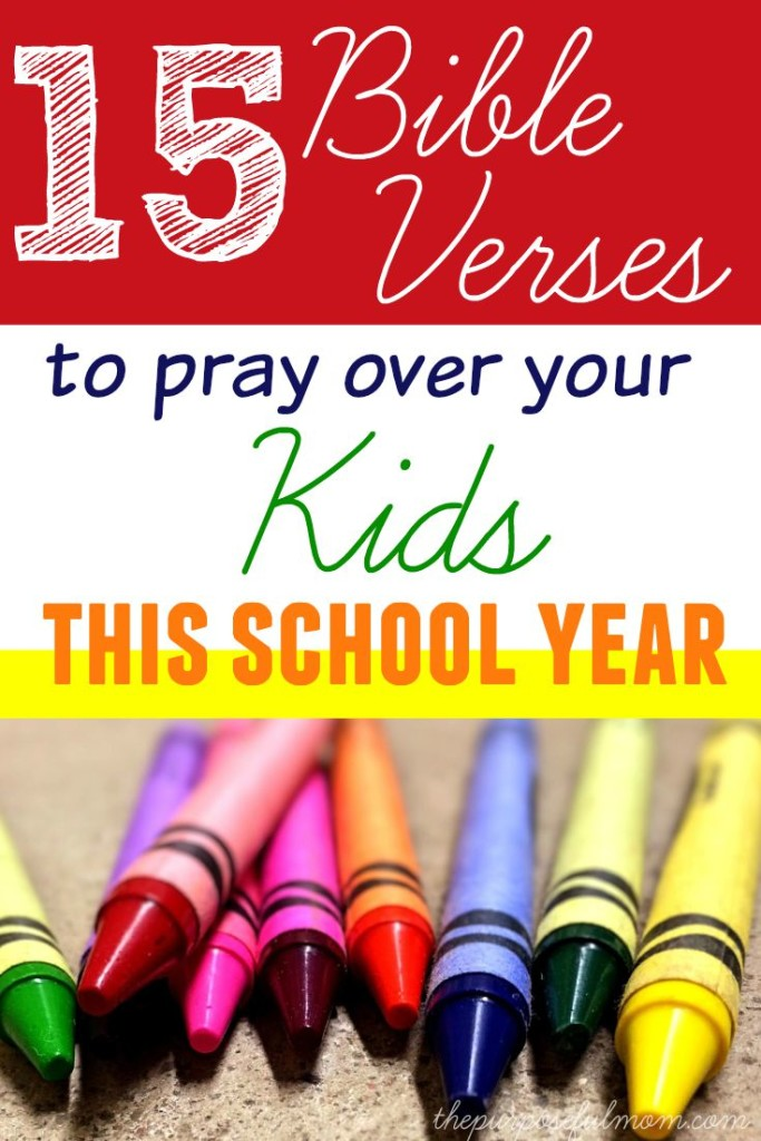 15 Bible Verses to Pray Over Your Kids This School Year - Powerful words from Scripture for the back to school season