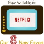 8 Brand New Show Selections on Netflix for Kids!