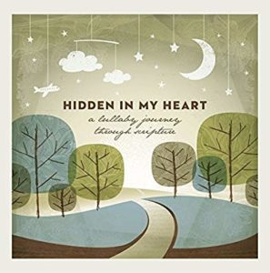 hidden in my heart Scripture lullabies