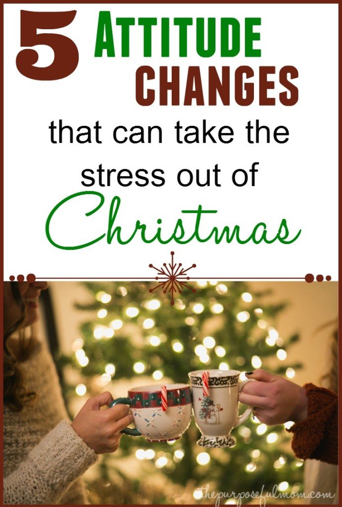 5 attitude changes that can take the stress out of Christmas