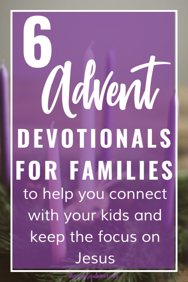 6 meaningful Advent devotionals for families - stay in the Word this holiday season with these Christ-focused Bible studies and devotionals for families and children-- perfect for Advent!
