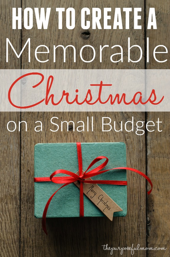 How to create a memorable Christmas on a small budget - real encouragement and tips in a new series that will help you find creative ways to celebrate the season while staying within your means and enjoying time with your family.
