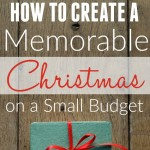 How to Create a Memorable Christmas on a Small Budget
