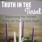Learn about Advent with Truth in the Tinsel (an Invitation for the Crafty and Not-so-Crafty Mom)