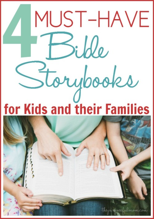 4 must have Bible storybooks for kids and their families. Scripturally accurate, engaging and helping your kids understand the truths of the Bible!