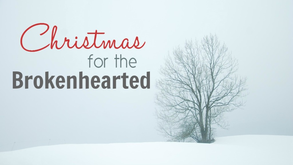 Christmas for the brokenhearted