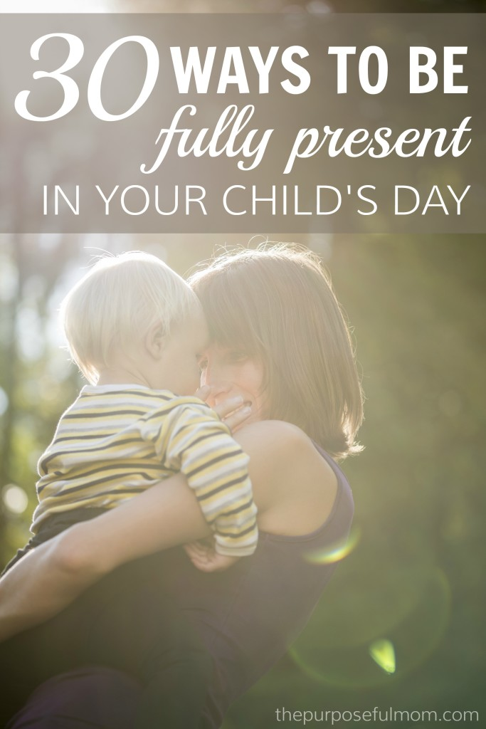 These 30 ways to be fully present in your child's day can help you as a mom to be intentional about the time you've been given with your children! Encouragement for moms of all stages!
