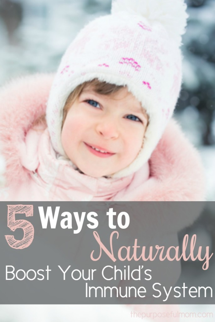 5 ways to naturally boost your child's immune system, especially during cold and flu season! These are tips that can help you be intentional about taking care of your children's health!