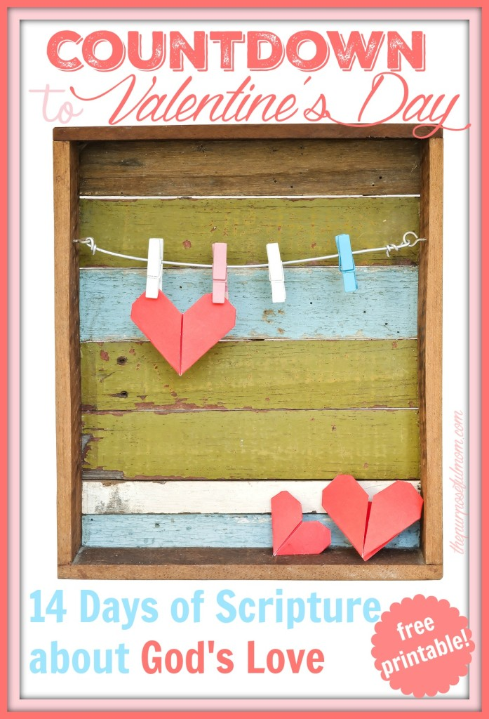 Countdown to Valentine's Day: 14 Days of Scripture about God's Love! A free printable to help you learn about the love of God through Scripture with your kids and family!