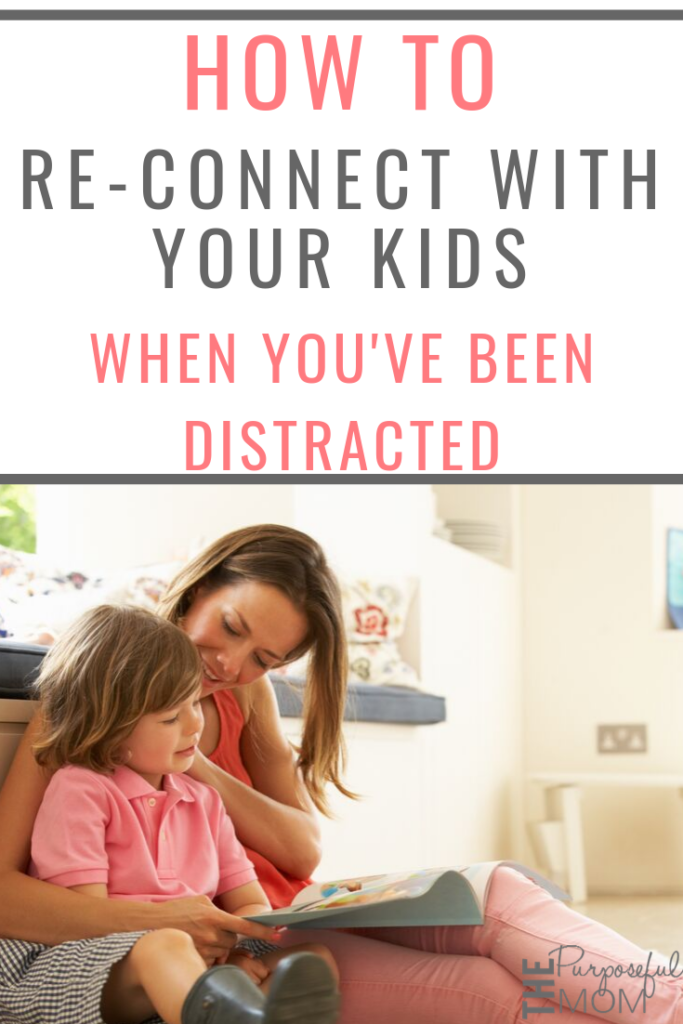 how to connect with your kids when you've been distracted or at the end of a long day