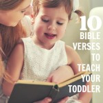 10 Bible Verses to Teach Your Toddler
