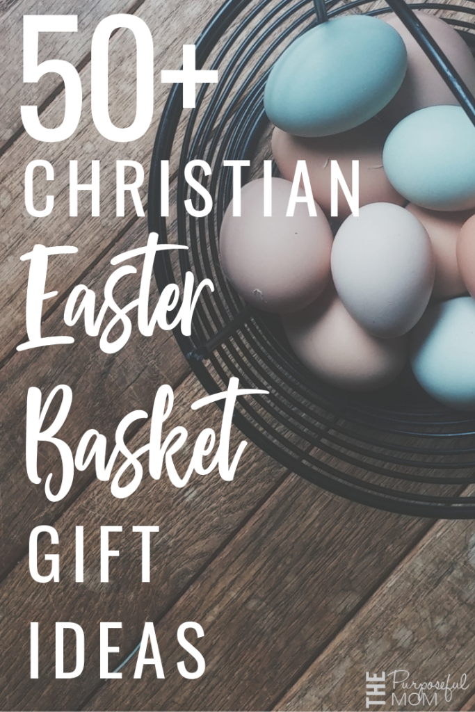 50+ Christian Easter Basket Gift Ideas for kids of all ages!