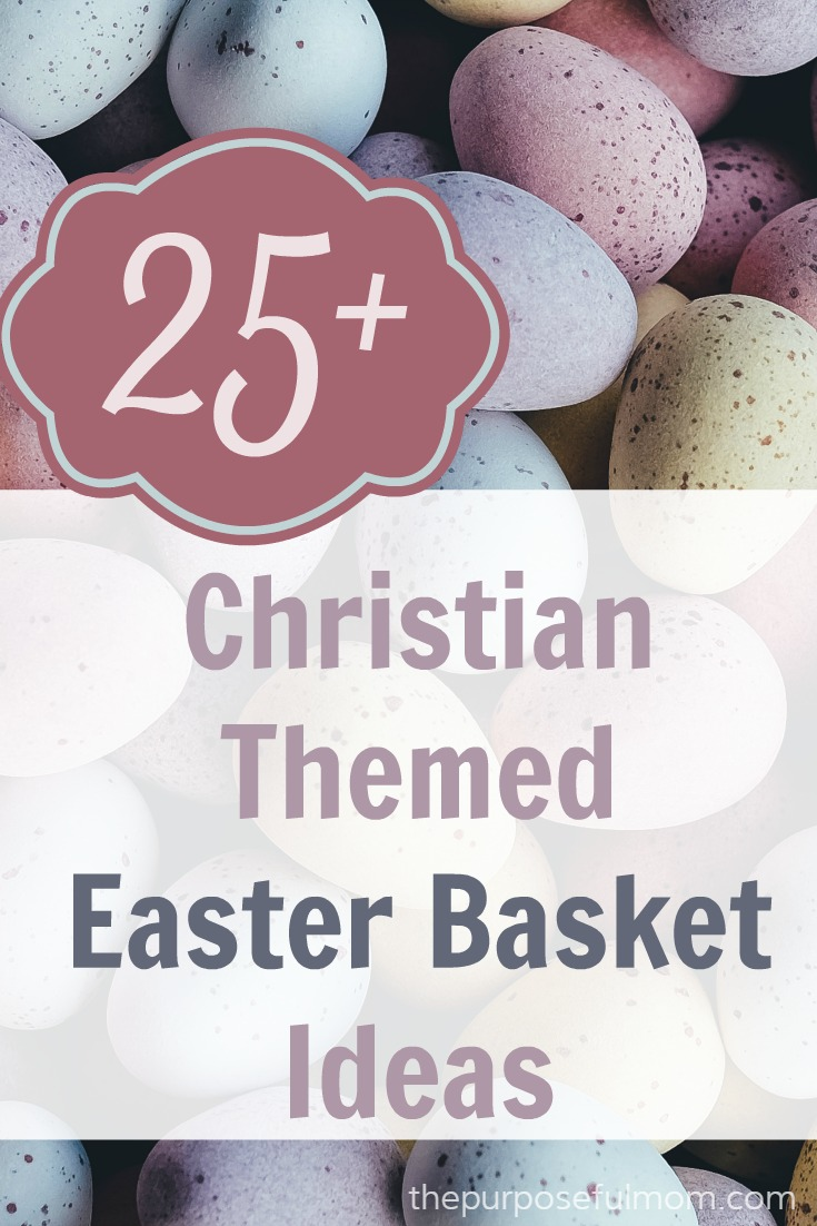 25 christian themed easter basket ideas the purposeful mom more than 25 christian themed easter basket ideas some great ways to share the deep negle Images
