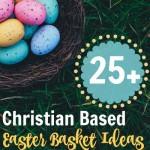 25+ Christian Themed Easter Basket Ideas