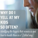 Why Do I Keep Yelling at my Kids?