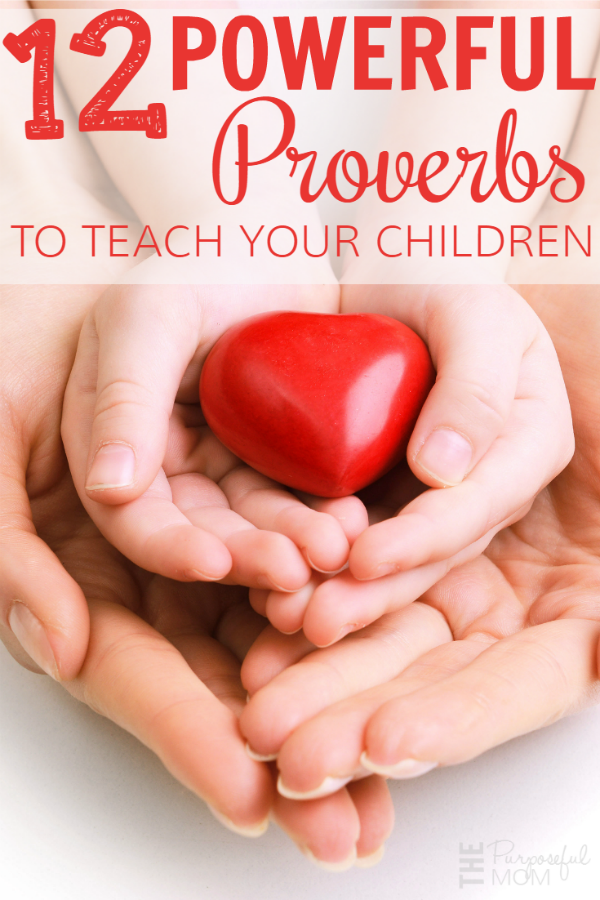 12 powerful proverbs to teach your children
